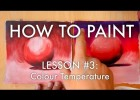 The Secrets of Colour Temperature (Warm and Cool Colours) - How to Paint #3 - | Recurso educativo 775206